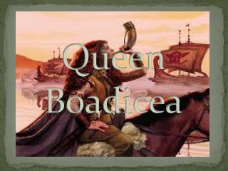 Queen  B oadicea