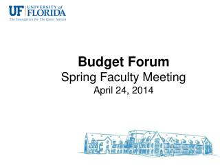 Budget Forum Spring Faculty Meeting April 24, 2014