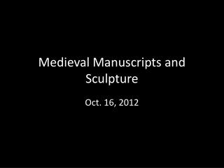 Medieval Manuscripts and Sculpture