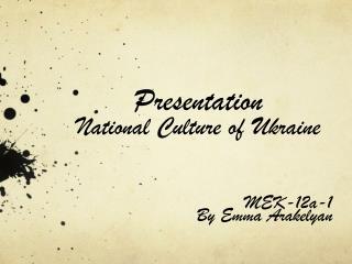 Presentation National Culture of Ukraine
