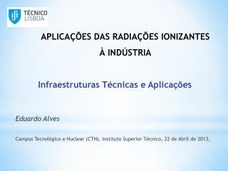 Infraestruturas Técnicas e  Aplicações Eduardo Alves