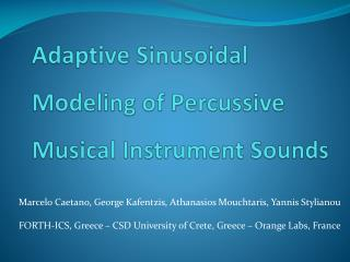 Adaptive  Sinusoidal Modeling  of Percussive  Musical Instrument  Sounds