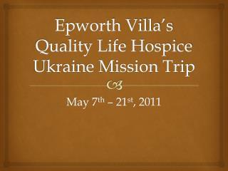 Epworth Villa's Quality Life Hospice Ukraine Mission Trip