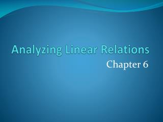 Analyzing Linear  Relations