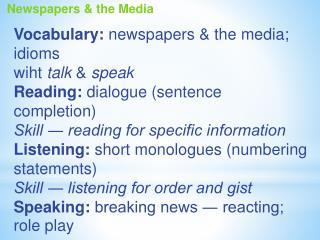 Vocabulary:  newspapers  &  the media; idioms wiht talk  &  speak