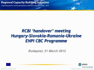 RCBI 'handover' meeting Hungary-Slovakia-Romania-Ukraine    ENPI CBC Programme
