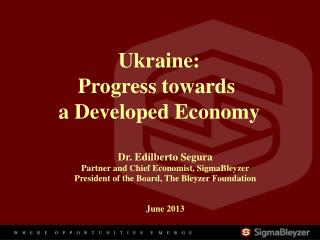 Ukraine: Progress towards  a Developed Economy