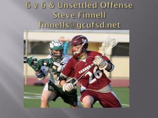 6 v 6 & Unsettled Offense Steve  Finnell finnells@gcufsd.net