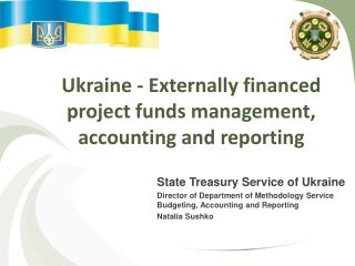 Ukraine - Externally financed project funds management, accounting and reporting