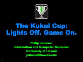 The  Kukui Cup: Lights Off. Game On.