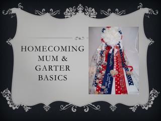 Homecoming Mum & Garter Basics