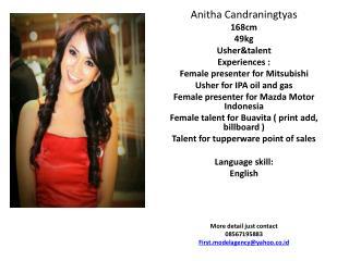Anitha Candraningtyas 168cm 49kg Usher&talent Experiences : Female presenter for  M itsubishi