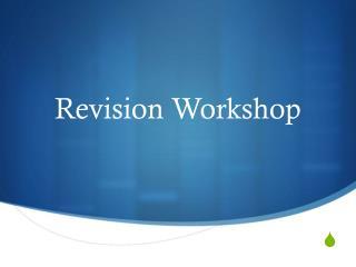 Revision Workshop