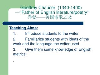 Geoffrey Chaucer 1340-1400