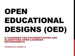 Open Educational  Designs ( OED)