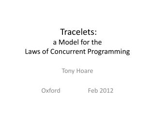 Tracelets : a  Model for the Laws of Concurrent Programming