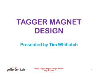 TAGGER MAGNET DESIGN