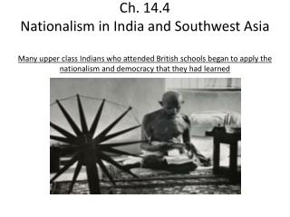 I. Indian Nationalism grows A. World War I Increases Nationalist Activity
