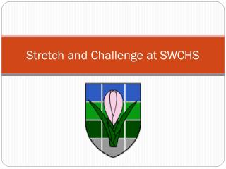 Stretch and Challenge at SWCHS