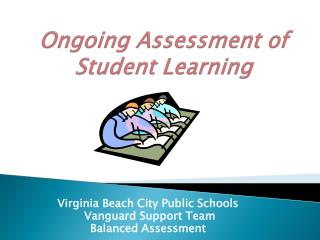 Ongoing Assessment of Student Learning
