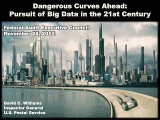 Dangerous Curves Ahead:  Pursuit of Big Data in the 21st Century