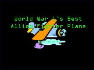World War 1's Best Allied Fighter Plane