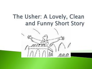 The Usher: A Lovely, Clean and Funny Short Story