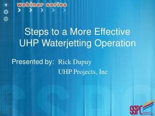 Steps to a More Effective  UHP Waterjetting Operation