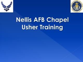 Nellis AFB Chapel Usher  Training