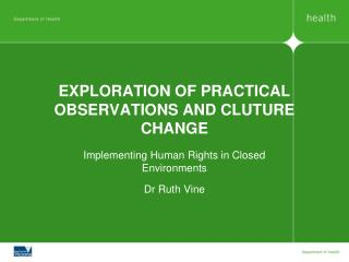 EXPLORATION OF PRACTICAL OBSERVATIONS AND CLUTURE CHANGE