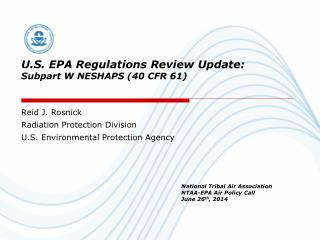 U.S. EPA Regulations Review Update:  Subpart W NESHAPS (40 CFR 61)