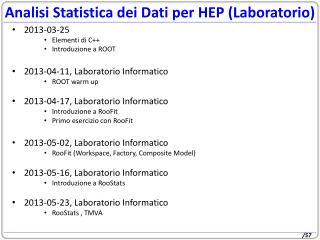Analisi Statistica dei Dati per HEP (Laboratorio)