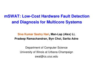 mSWAT : Low-Cost Hardware Fault Detection and Diagnosis for  Multicore  Systems