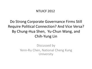 Discussed by  Yenn-Ru  Chen, National Cheng Kung University