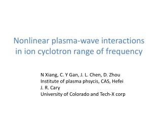 Nonlinear  plasma - wave interactions  in ion  cyclotron  range of  frequency