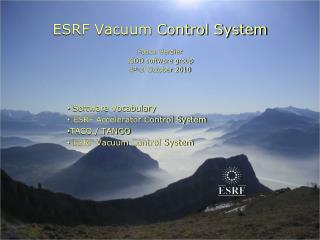 ESRF Vacuum Control System Pascal  Verdier ISDD software group 4 th  of October 2010