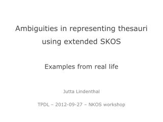 Ambiguities  in representing thesauri using extended  SKOS Examples from  real  life