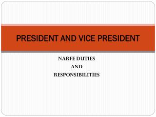 PRESIDENT AND VICE PRESIDENT