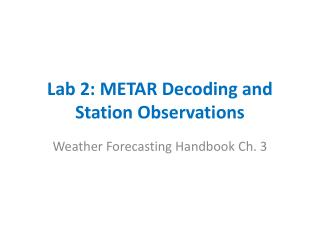 Lab 2: METAR Decoding and Station Observations