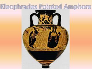 Kleophrades Pointed Amphora