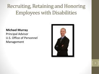Recruiting, Retaining and Honoring  Employees  with Disabilities