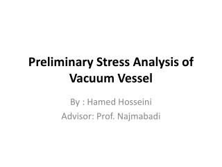 Preliminary Stress  Analysis  of Vacuum Vessel