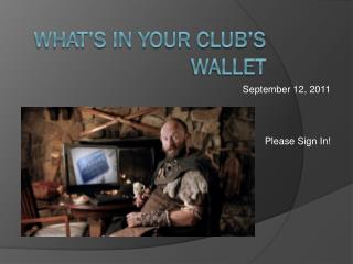 What�s in your club�s wallet