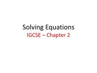 Solving Equations IGCSE – Chapter 2