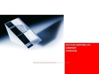 STETTLER SAPPHIRE LTD. COMPANY OVERVIEW