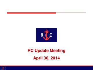 RC Update Meeting April 30, 2014
