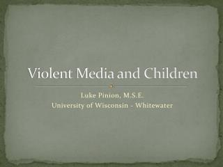 Violent Media and Children