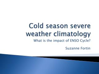 Cold season severe weather climatology