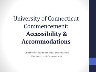 University of Connecticut Commencement:  Accessibility & Accommodations