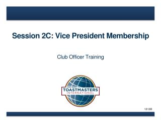 Session 2C: Vice President Membership